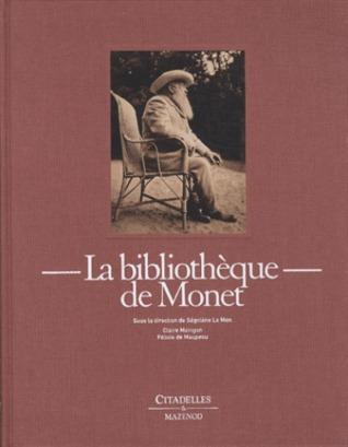 La bibliothèque de Monet por Segolene Le Men, Claire Maingon, Félicie De Maupeou