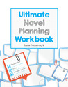 Ultimate Novel Planning Workbook