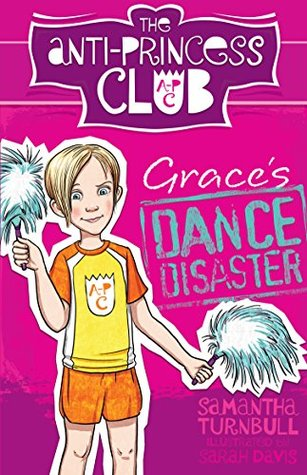 Grace's Dance Disaster: The Anti-Princess Club 3 Download Epub ebooks