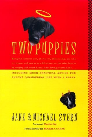 Two Puppies: Being the Authentic Story of Two Very Different Young Dogs, One Who Is Virtuous and Goes on to a Life of Service