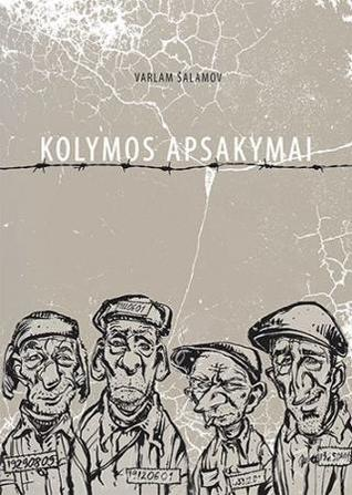 Kolymos apsakymai by Varlam Shalamov