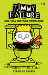 Sanitized for Your Protection (Timmy Failure, #4)