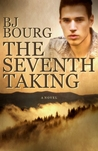 The Seventh Taking by B.J. Bourg