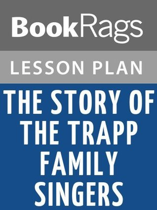 The Story of the Trapp Family Singers by Maria von Trapp Lesson Plans