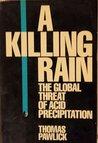 A Killing Rain: The Global Threat of Acid Precipitation
