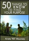 50 Things to Know About Finding Your Purpose: Find Your Place and Shine