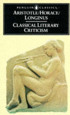 Classical Literary Criticism: Poetics/Ars Poetica/On the Sublime