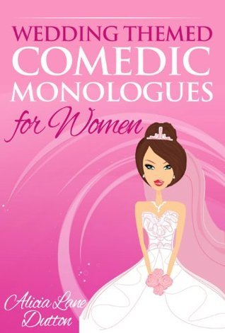 Wedding Themed Comedic Monologues for Women