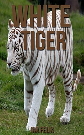 White Tiger: Children Book of Fun Facts & Amazing Photos on Animals in Nature - A Wonderful White Tiger Book for Kids aged 3-7