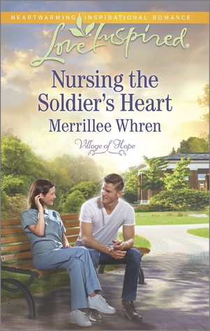 Nursing the Soldier's Heart (Village of Hope #2)