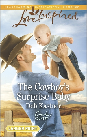 The Cowboy's Surprise Baby by Deb Kastner