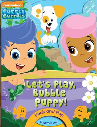Bubble Guppies: Let's Play, Bubble Puppy!: A PeekABoo Book