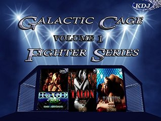 Galactic Cage Fighters: Volume 1 (Galactic Cage Fighters, #1-3)