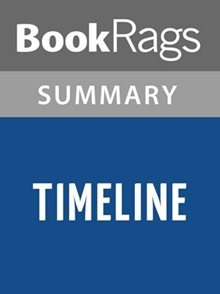 Timeline by Michael Crichton l Summary & Study Guide
