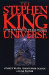 The Stephen King Universe: A Guide to the Worlds of the King of Horror