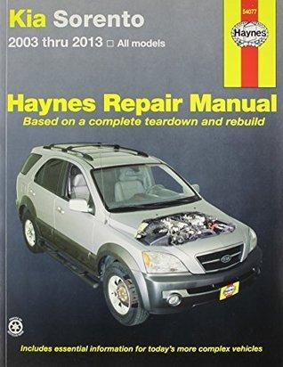 Kia Sorento Automotive Repair Manual: Models Covered: Kia Sorento - 2003 Through 2013