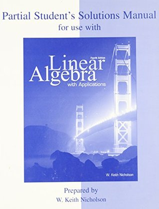 Student Solution Manual for Use with Linear Algebra with Applications