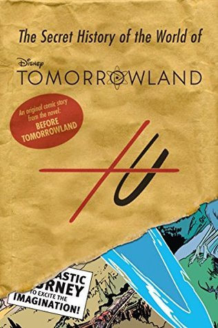 Before Tomorrowland: The Secret History of the World of Tomorrowland (Digital Picture Book)