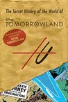 Before Tomorrowland: The Secret History of the World of Tomorrowland