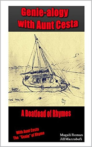 A Boatload of Rhymes: Genie-alogy with Aunt Cesta (iRhyme in Genealogy Time Book 2)