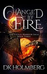 Changed by Fire (The Cloud Warrior Saga, #3)