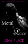 Metal & Lace (Opposites Attract, #1)