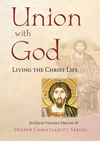 union-with-god-living-the-christ-life-deeper-christianity