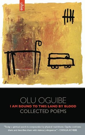 I Am Bound to this Land by Blood: Collected Poems