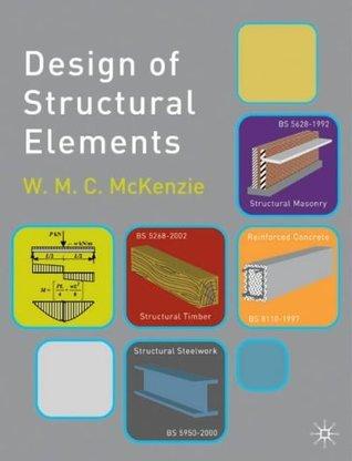 Design of Structural Elements. W.M.C. McKenzie