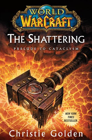 The Shattering: Prelude to Cataclysm (World of Warcraft, #8)