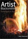 Artist Blacksmithing by Peter Parkinson