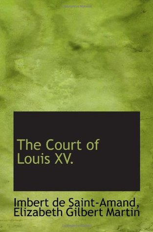 The Court of Louis XV.