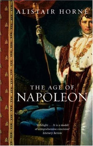 Ebook The Age of Napoleon by Alistair Horne PDF!