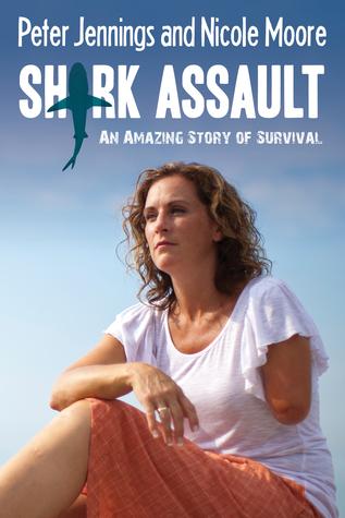 Ebook Shark Assault: An Amazing Story of Survival by Peter  Jennings DOC!