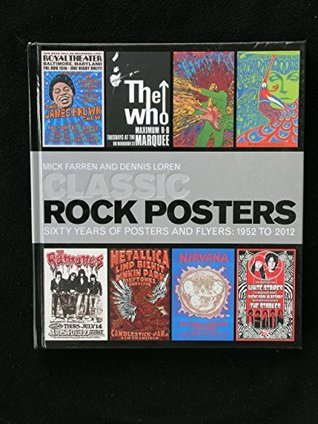 Classic Rock Posters: Sixty Years of Posters and Flyers, 1952 to 2012