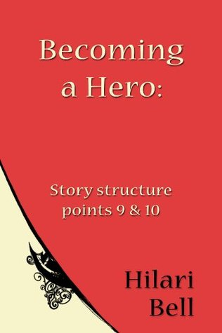 Becoming a Hero: Story structure points 9 & 10