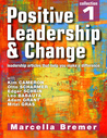 Positive Leadership & Change: leadership articles that help you make a difference, Collection #1