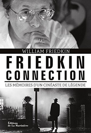 friedkin-connection-les-mmoires-d-un-cinaste-de-lgende-non-fiction