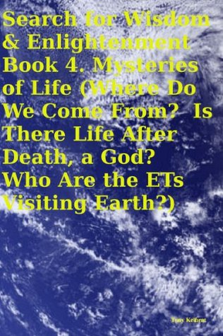 Search for Wisdom & Enlightenment Book 4. Mysteries of Life