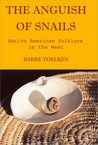 Anguish of Snails: Native American Folklore in the West: 2 (Folklife of the West, V. 2)