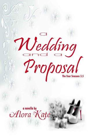 A Wedding and a Proposal(The Four Seasons 3.5)