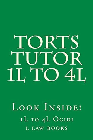 Torts Tutor 1L to 4L (e-book): Torts law a -z Intentional torts Strict liability Negligence Defamation Privacy Defenses Damages