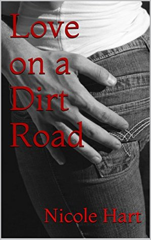 Love on a Dirt Road (The Roughneck Series, #1)