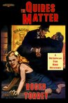The Quires Matter-A Black Dog Books Hardboiled Classic Edition