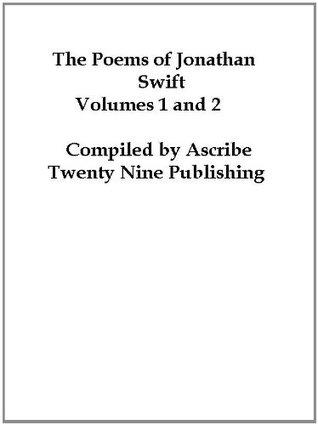 The Poems of Jonathon Swift: Volumes 1 and 2