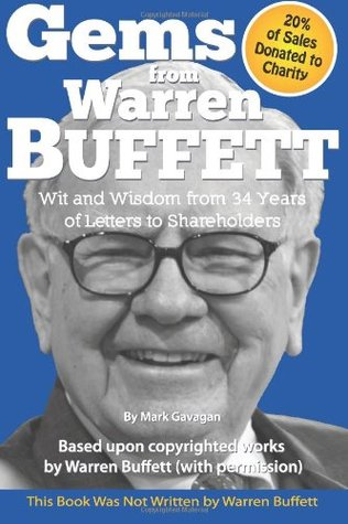 gems from warren buffett wit and wisdom from 34 years of letters to shareholders by mark gavagan