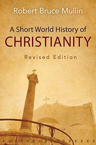 a-short-world-history-of-christianity-revised-edition