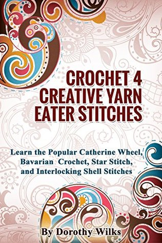Crochet 4 Creative Yarn Eater Stitches Learn The Popular Catherine