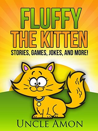 Fluffy the Kitten: Stories, Games, Jokes, and More!