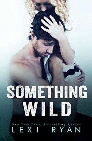 Something Wild (Reckless & Real, #0.5)